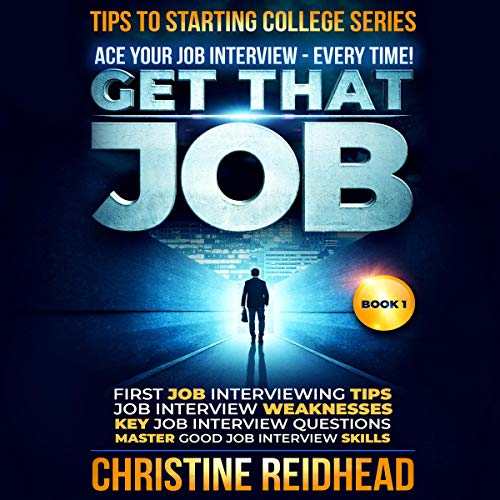 Get That Job: Ace Your Job Interview - Every Time! cover art
