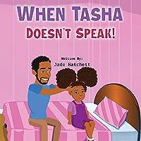When Tasha Doesn't Speak
