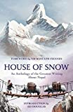 House Of Snow [Idioma Inglés]: An Anthology of the Greatest Writing About Nepal