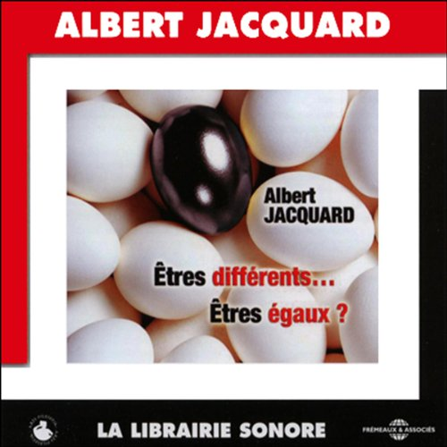 Êtres différents... Êtres égaux ?                   By:                                                                                                                                 Albert Jacquard                               Narrated by:                                                                                                                                 Albert Jacquard                      Length: 1 hr and 18 mins     1 rating     Overall 5.0