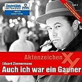 Auch ich war ein Gauner . Aktenzeichen XY (1 MP3 CD) - Eduard Zimmermann