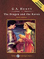 The Dragon and the Raven: Includes Ebook (Tantor Unabridged Classics)