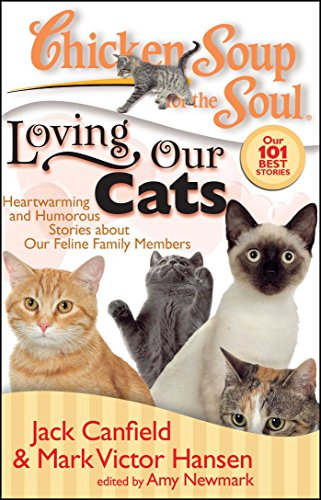 Compare Textbook Prices for Chicken Soup for the Soul: Loving Our Cats: Heartwarming and Humorous Stories about our Feline Family Members 1 Edition ISBN 9781935096085 by Canfield, Jack,Hansen, Mark Victor,Newmark, Amy