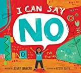 I Can Say No: Help Kids Protect Boundaries and Build Confidence