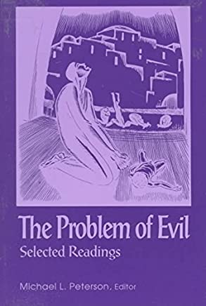 [(The Problem of Evil : Selected Readings)] [By (author) Michael L. Peterson] published on (December, 1992)