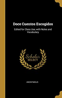 SPA-DOCE CUENTOS ESCOGIDOS: Edited for Class Use, with Notes and Vocabulary