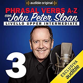 LET's PUT TAKE! (Lesson 3)     Phrasal verbs A-Z con John Peter Sloan              Di:                                                                                                                                 John Peter Sloan                               Letto da:                                                                                                                                 John Peter Sloan                      Durata:  14 min     46 recensioni     Totali 4,9