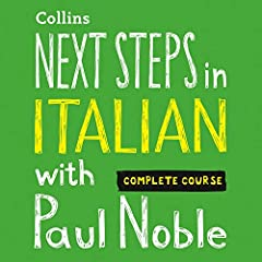 Next Steps in Italian with Paul Noble - Complete Course