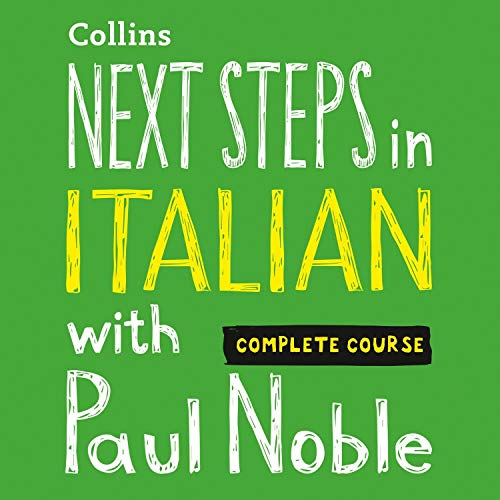 Next Steps in Italian with Paul Noble - Complete Course audiobook cover art