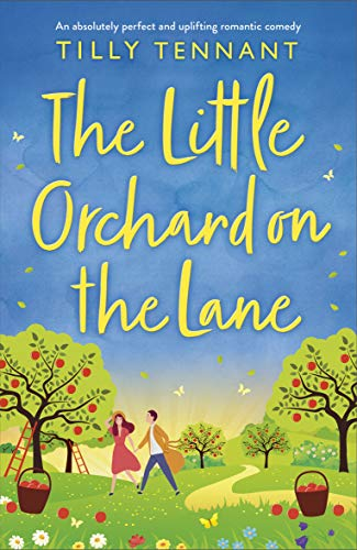 The Little Orchard on the Lane: An absolutely perfect and uplifting...