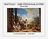 Watteau - Les fêtes galantes