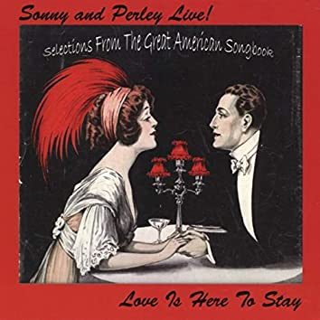 Sonny and Perley Live!: Love Is Here To Stay