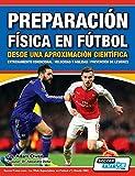 Preparación Física en Fútbol desde una Aproximación Científica - Entrenamiento condicional   Velocidad y agilidad   Prevención de lesiones (1)