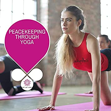 Peacekeeping Through Yoga