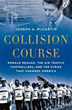 Collision Course: Ronald Reagan, the Air Traffic Controllers, and the Strike that Changed America by McCartin, Joseph A. (2013) Paperback