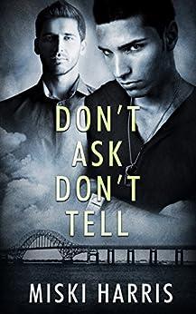 Don't Ask Don't Tell (Don't Ask, Don't Tell Book 1) by [Miski Harris]