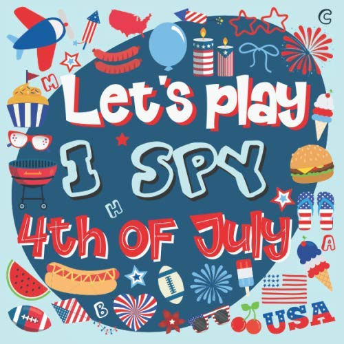 Let's Play I Spy 4th of July: Activity and Fun Guessing Book for Preschoolers & Toddlers, Interactive Picture Book for 2-5 Year Olds, I Spy Books for Toddlers