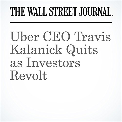 Uber CEO Travis Kalanick Quits as Investors Revolt copertina