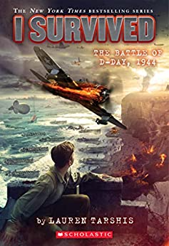 I Survived the Battle of D-Day, 1944 (I Survived #18) by [Lauren Tarshis]
