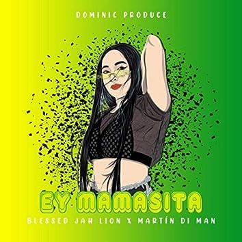 Ey Mamasita (feat. Blessed Jah Lion & Martin Di Man)