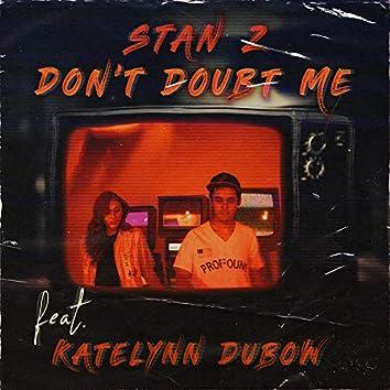 Don't Doubt Me (feat. Katelynn Dubow)