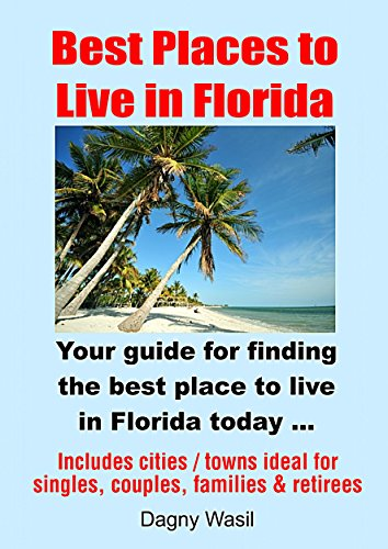 Best Places to Live in Florida: Your guide for finding the best place to live in Florida today