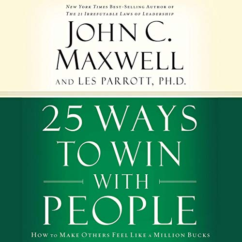 25 Ways to Win with People Audiobook By John C. Maxwell, Les Parrott cover art