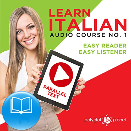 Learn Italian - Easy Reader - Easy Listener Parallel Text Audio-Course No. 1 audiobook cover art