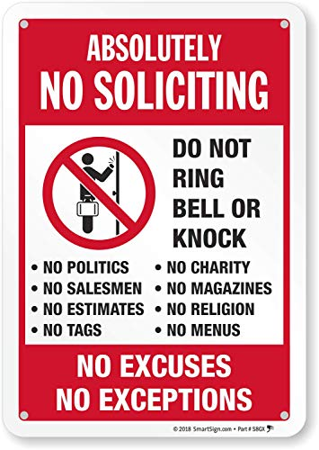 SmartSign Absolutely No Soliciting Sign, No Excuses, No Exceptions Do Not Ring Bell Sign, 7 x 10 Inches Engineer Grade Reflective Aluminum, Pre-Drilled Holes, Weather Resistant
