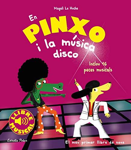 En Pinxo i la música disco. Llibre musical (Llibres musicals)