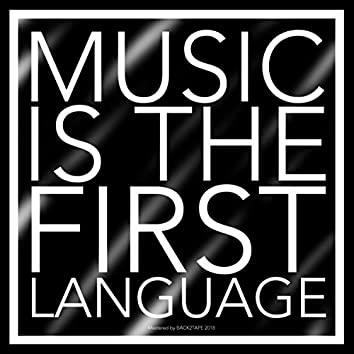 Music Is The First Language