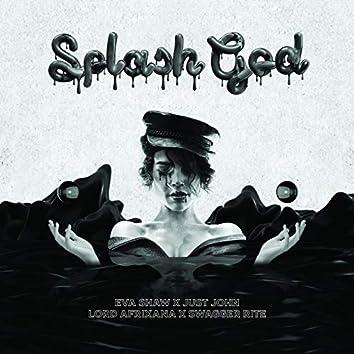 SPLASH GOD (feat. Lord Afrixana, Swagger Rite)