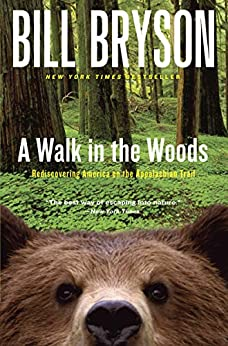 A Walk in the Woods: Rediscovering America on the Appalachian Trail (Official Guides to the Appalachian Trail) by [Bill Bryson]