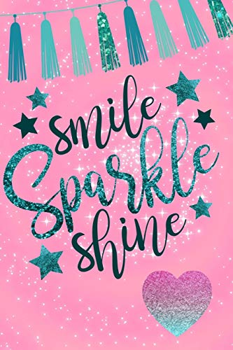 Smile Sparkle Shine: Glitter Teal Expression Quote Journal Diary Planner for Keeping a Personal Reflection, Sketching and Writing Ideas for Women, Girls and Teens