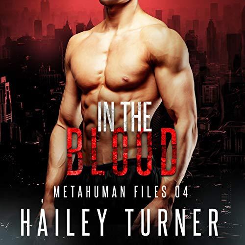 In the Blood: Metahuman Files, Book 4