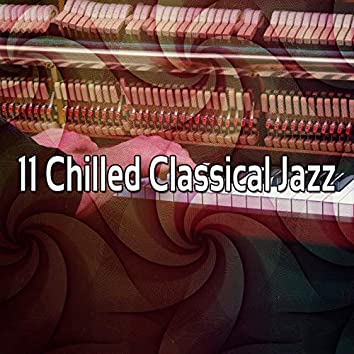 11 Chilled Classical Jazz