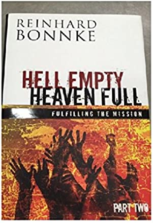 Hell Empty Heaven Full:Fulfilling the Mission, Part 2