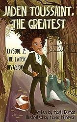 The Ladek Invasion: Episode 2 (Jaden Toussaint, the Greatest)
