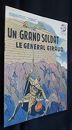 Un grand soldat, le général Giraud (collection patrie n°89)