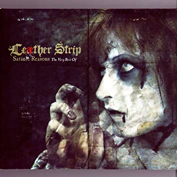 Satanic Reasons - The Very Best of Leæther Strip