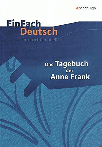 EinFach Deutsch Unterrichtsmodelle: Das Tagebuch der Anne Frank: Klassen 8 - 10