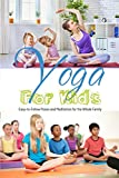 YOGA FOR KIDS: Easy-to-Follow Poses and Meditation for the Whole Family: Gift Ideas for Holiday (English Edition)