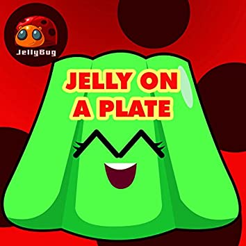 Jelly on a Plate