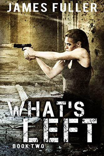 What's Left (Book Two) by [James Fuller]