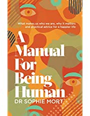 A Manual for Being Human: THE SUNDAY TIMES BESTSELLER