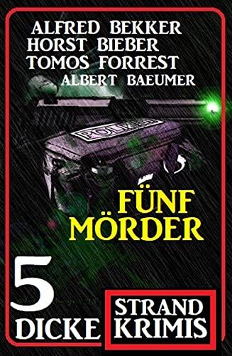 Fünf Mörder: 5 dicke Strand Krimis (German Edition)