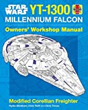 Star Wars Yt-1300 Corellian Freighter (Owners Workshop Manual)