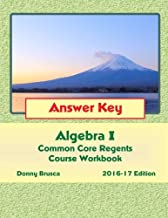 Answer Key: Algebra I Common Core Regents Course Workbook: 2016-17 Edition
