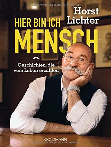 Buchseite und Rezensionen zu 'Hier bin ich Mensch' von Horst Lichter