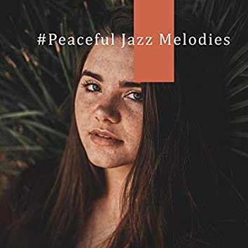 #Peaceful Jazz Melodies